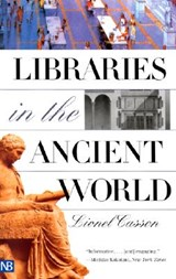 Libraries in the Ancient World | Lionel Casson |