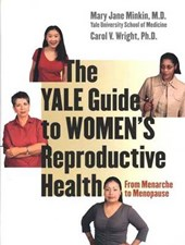 The Yale Guide to Women`s Reproductive Health - From Menarche to Menopause