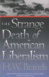 The Strange Death of American Liberalism | Hw Brands |