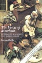 The Voices of Morebath - Reformation & Rebellion in an English Village | Eamon Duffy |
