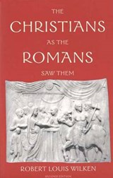 The Christians as the Romans Saw Them | Robert Louis Wilken |
