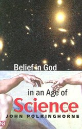 Belief in God in an Age of Science | John Polkinghorne |