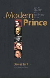 The Modern Prince - What Leaders Need to Know Now