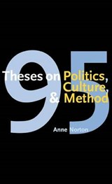 95 Theses on Politics, Culture and Method | Anne Norton |