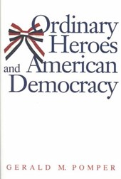 Ordinary Heroes and American Democracy | Gerald M Pomper |