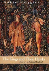 The Kings and Their Hawks - Falconry in Medieval England