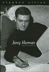 Jerry Herman - Poet of the Showtune | Stephen Citron |