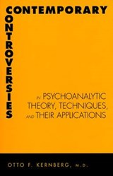 Contemporary Controversies in Psychoanalytic Theory, Technique and Their Applications | Otto F Kernberg |