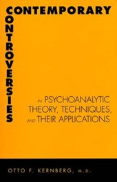 Contemporary Controversies in Psychoanalytic Theory, Technique and Their Applications