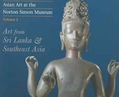 Asian Art at the Norton Simon Museum - Art from Sri Lanka and Southeast Asia V