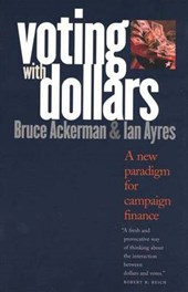 Voting with Dollars - A New Paradigm for Campaign Finance
