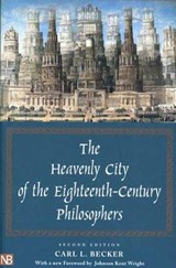 The Heavenly City of the Eighteenth-Century Philosophers | Carl L. Becker |