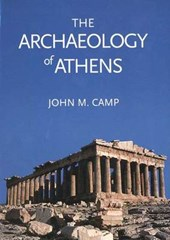 The Archaeology of Athens | John M Camp |