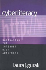 Cyberliteracy - Navigating the Internet with Awareness | Laura J Gurak |