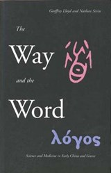 The Way and the Word | Geoffrey Lloyd ; Nathan Sivin |