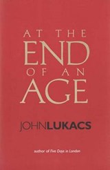 At the End of an Age | John Lukacs |