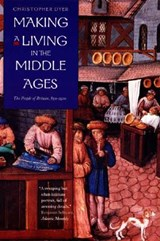 Making a Living in The Middle Ages Britain 850-1520 | Christopher Dyer |