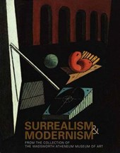 Surrealism & Modernism from the Collection of the Wadsworth Atheneum Museum of Art