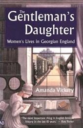 The Gentleman's Daughter - Women's Lives in Georgian England