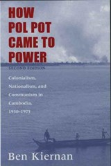 How Pol Pot Came to Power 2e 1930-1975; Second Edition | Ben Kiernan |