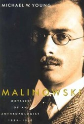 Malinowski - Odyssey of an Anthropologist 1884- 1884-1920