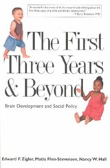 The First Three Years and Beyond | Edward F. Zigler ; Matia Finn-Stevenson ; Nancy W. Hall |