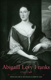 The Letters of Abigaill Levy Franks, 1733-1748 | Edith B Gelles |