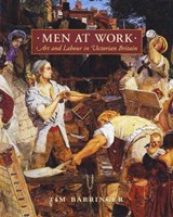 Men at Work - Art and Labour in Victorian Britain | Tim Barringer |