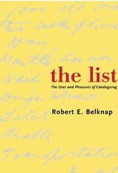 The List - The Uses and Pleasures of Cataloguing | Robert E Belknap |