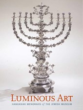 Luminous Art - Hanukkah Menorahs of the Jewish Museum