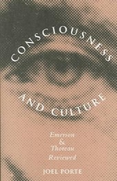 Consciousness and Culture - Emerson and Thoreau Reviewed