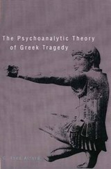 Psychoanalytic Theory of Greek Tragedy | Fred C Alford |