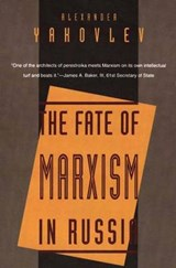 Fate of Marxism in Russia | Alexander Yakovlev |