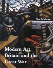 Modern Art, Britain and the Great War - Witnessing, Testimony and Remembrance