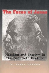 Faces Of Janus - Marxism and Fascism in the Twentieth Century | A.james Gregor |