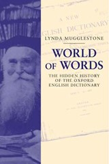 Lost for Words - The Hidden History of the Oxford English Dictionary | Lynda Mugglestone |