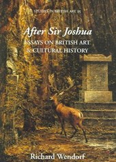 After Sir Joshua - Essays on British Art and Cultural History