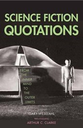 Science Fiction Quotations - From the Inner Mind to the Outer Limits