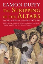The Stripping of the Altars - Traditional Religion in England, 1400-1580, Second Edition