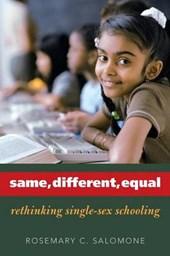 Same, Different, Equal - Rethinking Single-Sex Schooling