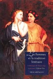Les Femmes Et La Tradition Littéraire - Anthologie Du Moyen Âge à nos jours Première partie: XIIe-XVIIIe siècles