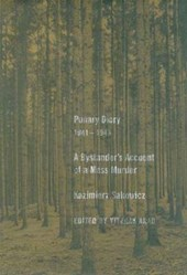 Ponary Diary, 1941-1943 - A Bystander`s Account of Bystander's Account of Mass Murder