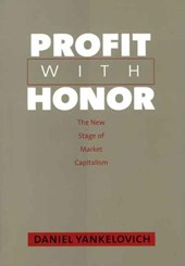 Profit with Honor - The New Stage of Market Capitalism