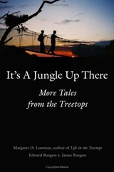 It's a Jungle Up There - More Tales from the Treetops | Margaret D Lowman |