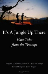 It's a Jungle Up There - More Tales from the Treetops