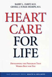 Heart Care for Life - How to Develop the Long-Term  Personal Program that Works Best for You