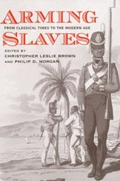 Arming Slaves - From Classical Times to the Modern  Age