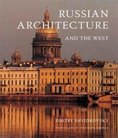 Russian Architecture and the West | Dimitri Shvidkovsky |