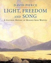 Light, Freedom and Song - A Cultural History of Modern Irish Writing