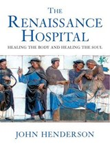 The Renaissance Hospital - Healing the Body and Healing the Souls | John Henderson |